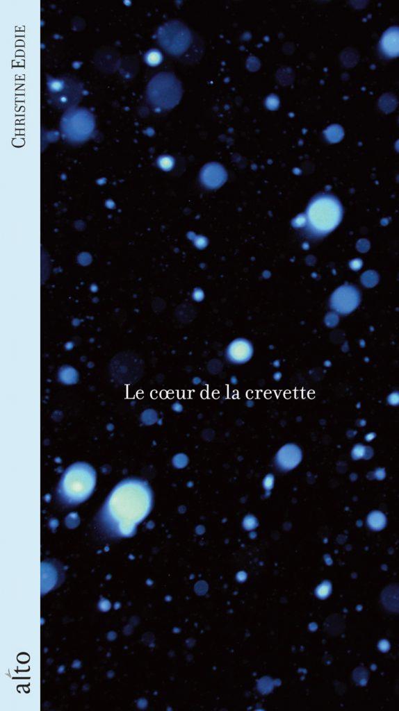 Christine Eddie, le Cœur de la crevette, 2012, couverture