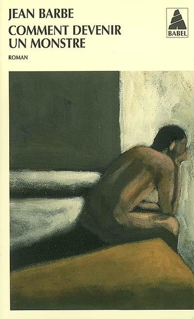 Jean Barbe, Comment devenir un monstre, éd. de 2006, couverture
