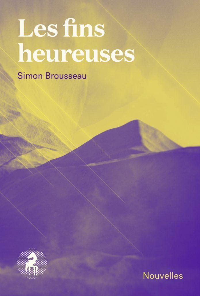 Simon Brousseau, les Fins heureuses, 2018, couverture