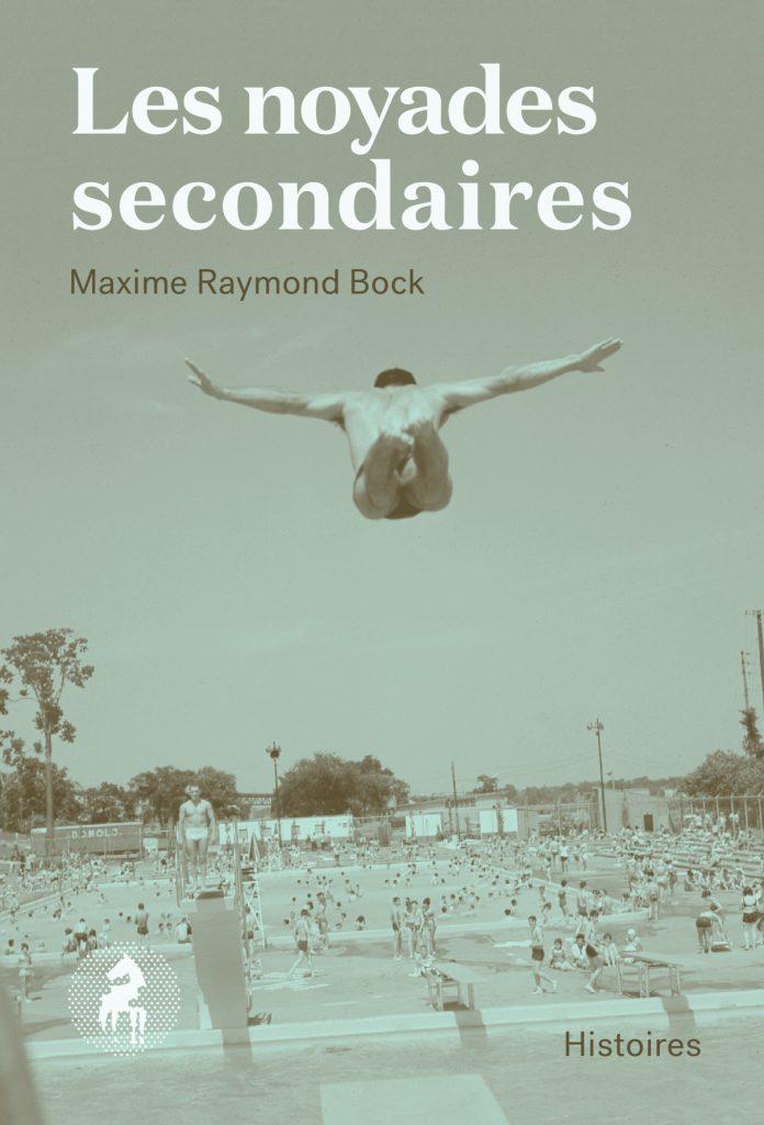 Maxime Raymond Bock, les Noyades secondaires, 2017, couverture