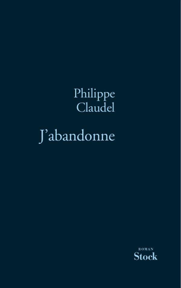Philippe Claudel, J'abandonne, 2006, couverture