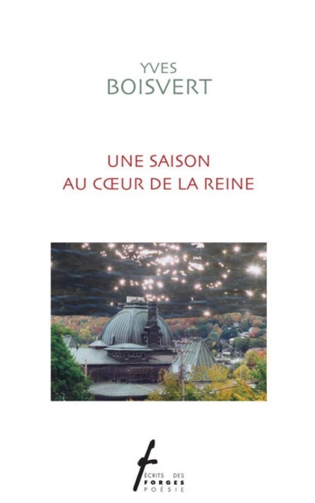 Yves Boisvert, Une saison au cœur de la reine, 2011, couverture