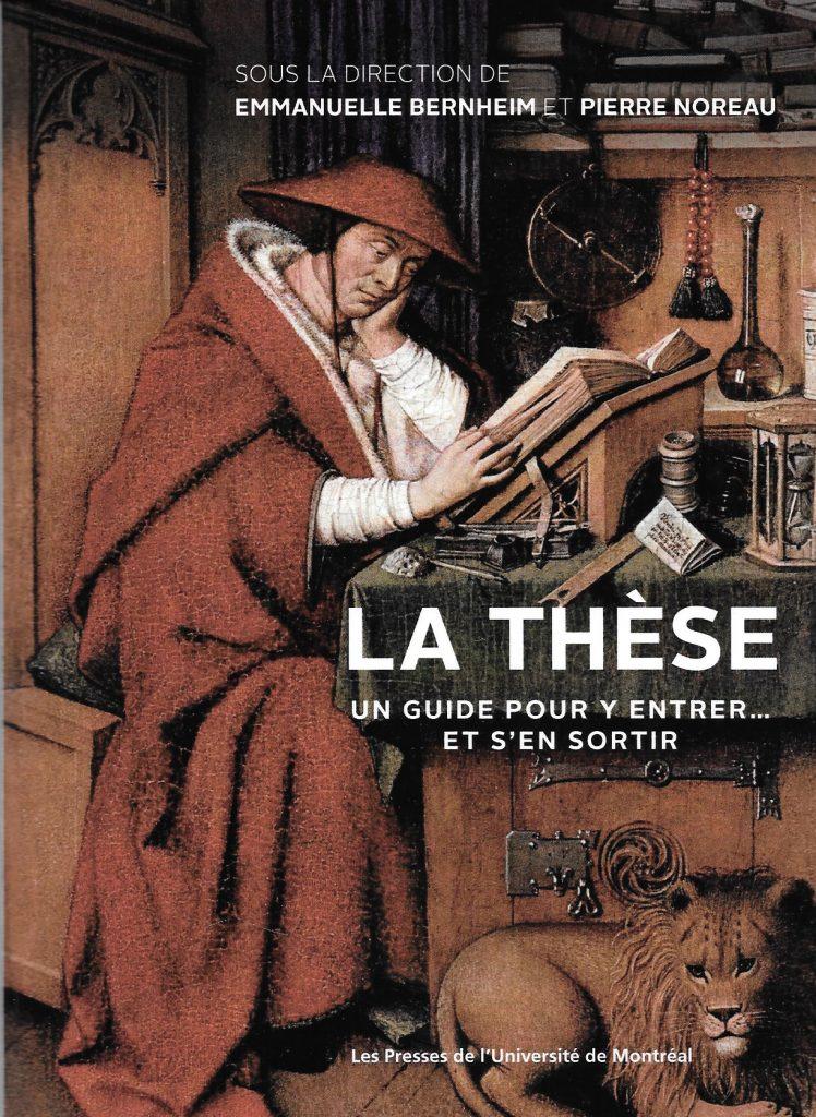 Emmanuelle Bernheim et Pierre Noreau (édit.), la Thèse. Un guide pour y entrer… et s'en sortir, 2016, couverture