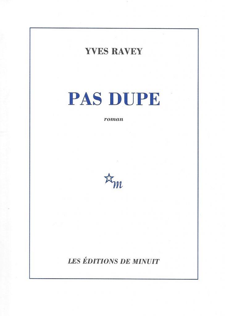 Yves Ravey, Pas dupe, 2019, couverture