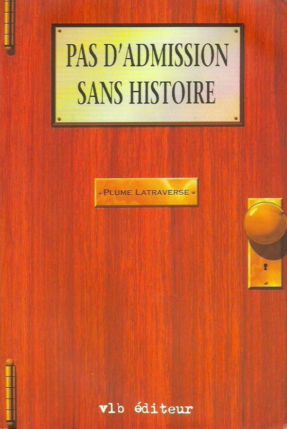 Plume Latraverse, Pas d'admission sans histoire, 1993, couverture