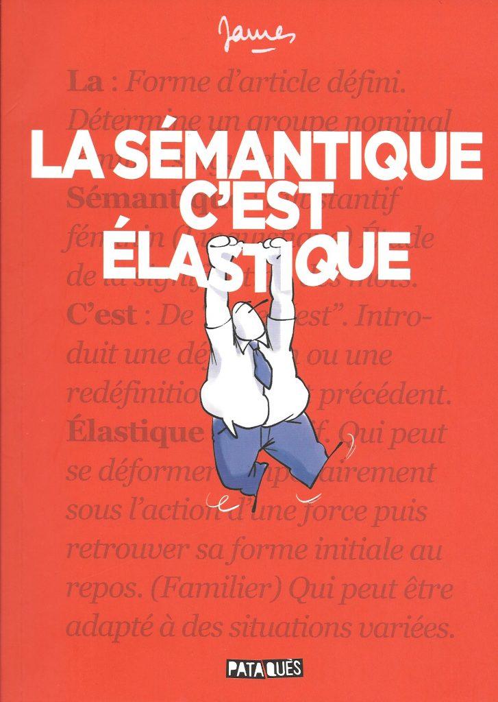 James, La sémantique c'est élastique, 2019, couverture