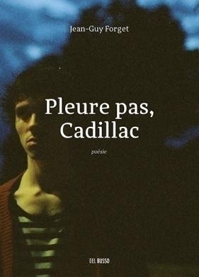 Jean-Guy Forget, Pleure pas, Cadillac, 2019, couverture