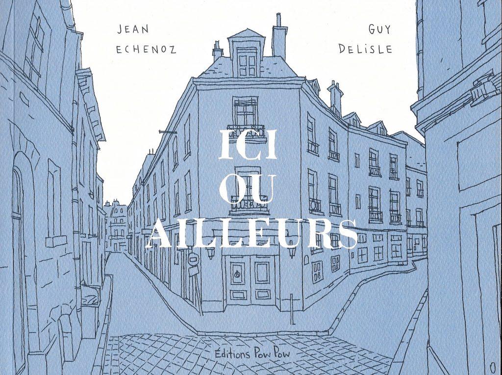 Jean Echenoz et Guy Delisle, Ici ou ailleurs, 2019, couverture