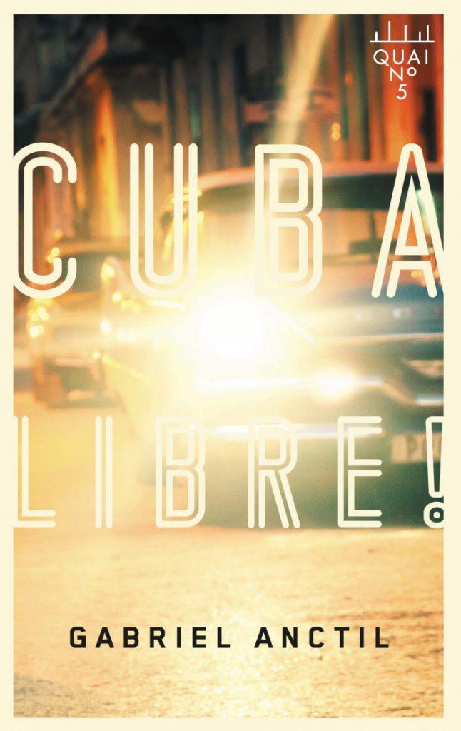 Gabriel Anctil, Cuba libre !, 2019, couverture