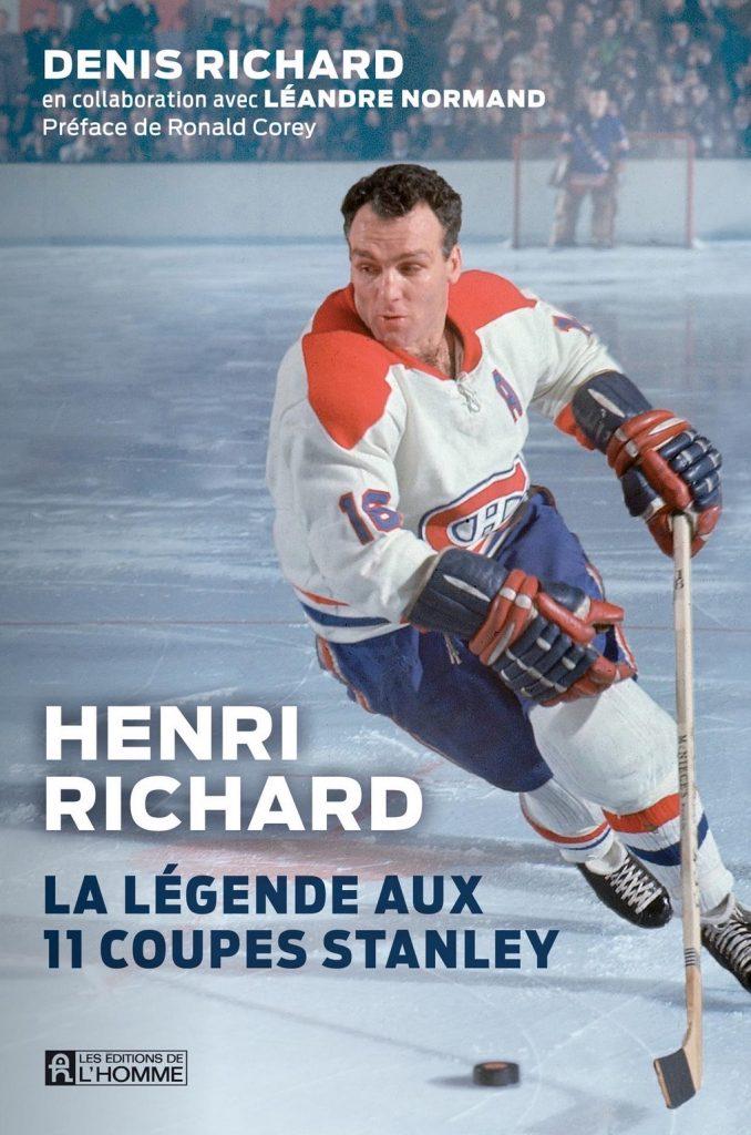 Denis Richard, en collaboration avec Léandre Normand, Henri Richard. La légende aux 11 coupes Stanley, 2020, couverture