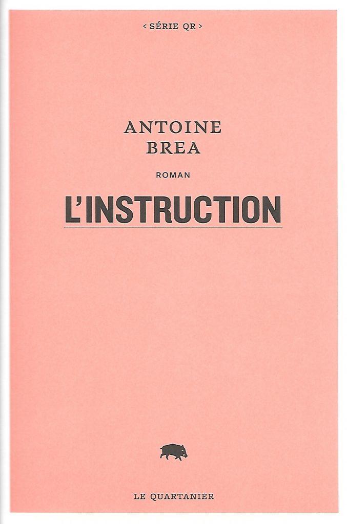 Antoine Brea, l'Instruction, 2021, couverture