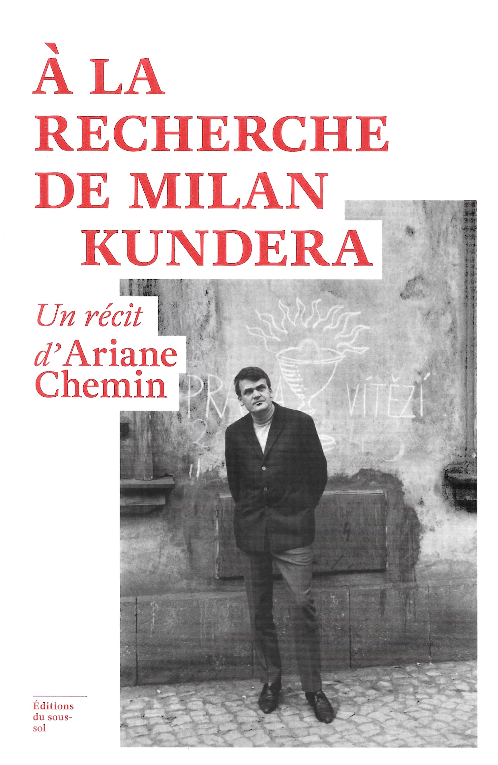 Ariane Chemin, À la recherche de Milan Kundera, 2021, couverture