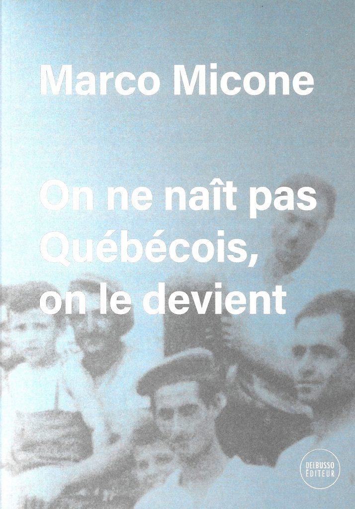 Marco Micone, On ne naît pas Québécois, on le devient, 2021, couverture