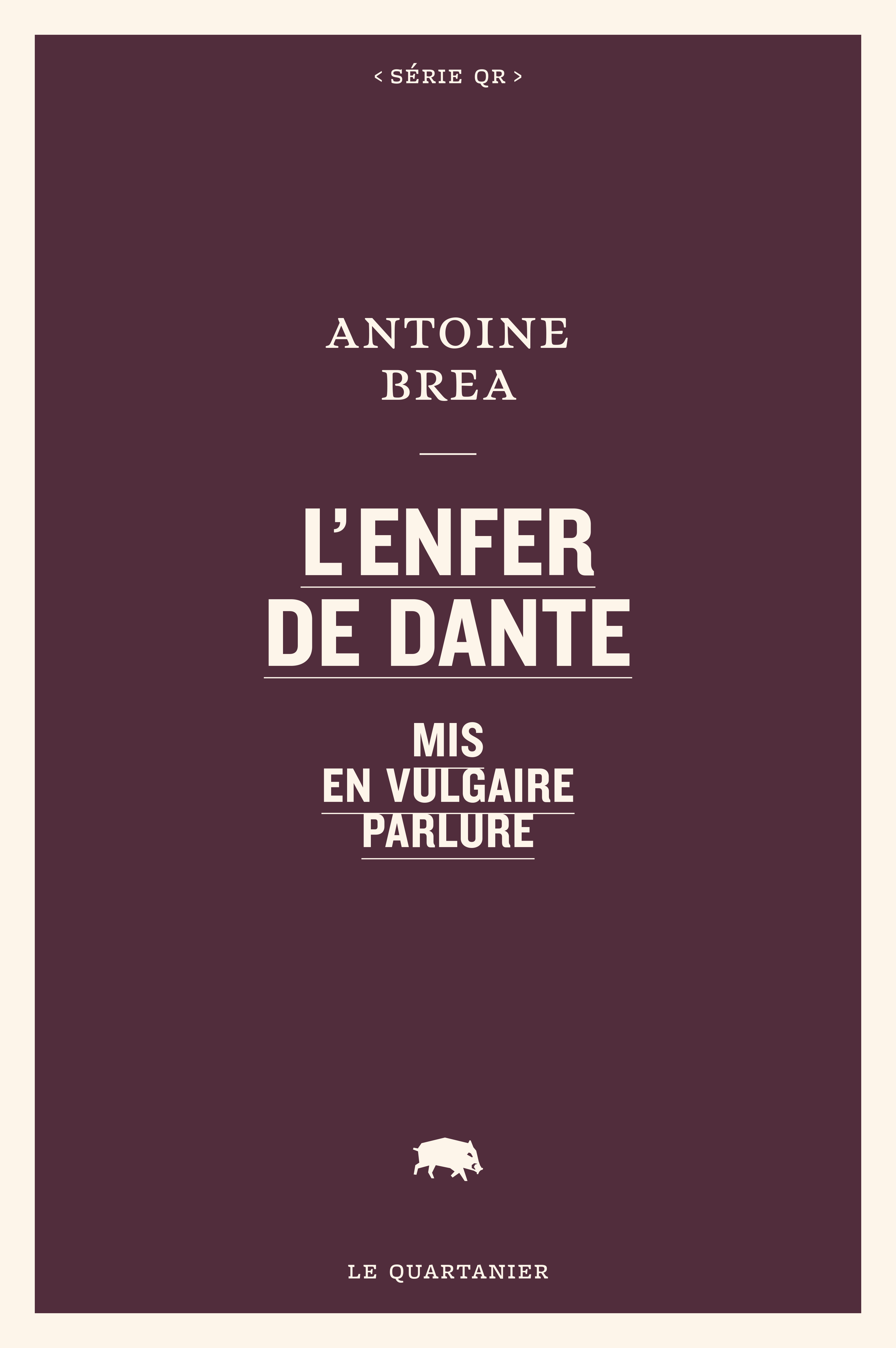 Antoine Brea, l'Enfer de Dante mis en vulgaire parlure, 2021, couverture