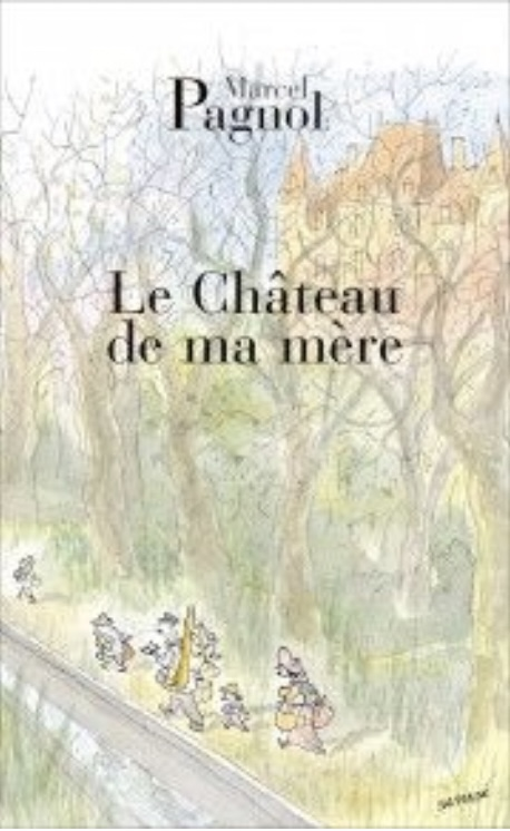 Marcel Pagnol, le Château de ma mère, éd. 2004, couverture